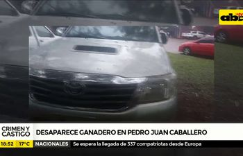 Crimen y Castigo: Desparece ganadero en Pedro Juan Caballero