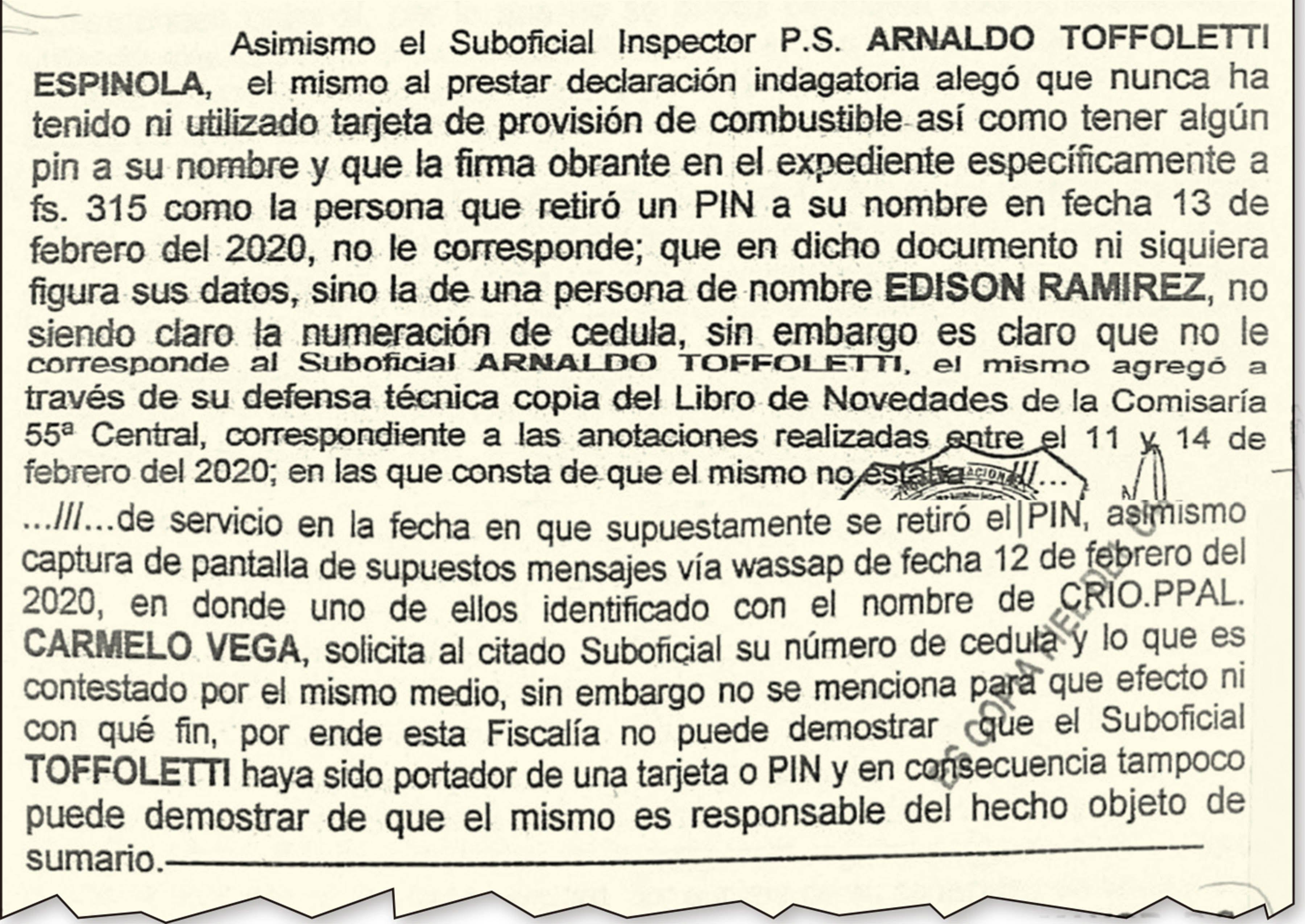 3- El suboficial inspector Arnaldo Toffoletti complicó a un comisario principal de nombre Carmelo Vega.