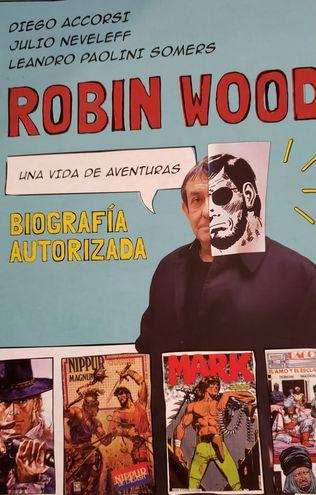 Portada de la biografía autorizada de Robin Wood, libro que será lanzado hoy.
