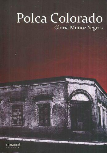"""Portada de la obra """"Polca Colorado"""", de Gloria Muñoz."""