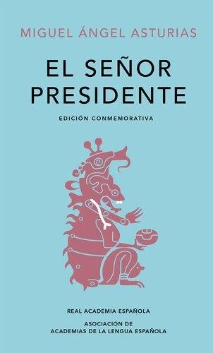 """Portada de la edición conmemorativa de la RAE del libro """"El señor Presidente"""", del escritor guatemalteco Miguel Ángel Asturias."""