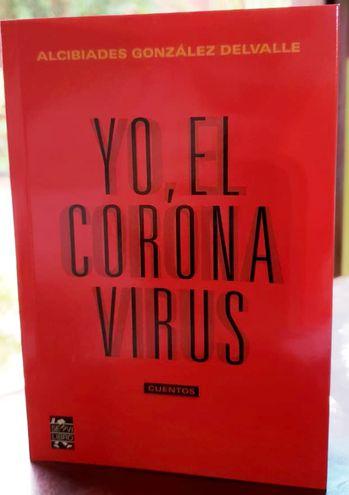 """Portada de """"Yo, el coronavirus"""", conformado por 14 cuentos inspirados en la pandemia."""