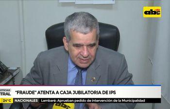 """""""Fraude"""" atenta a caja jubilatoria de IPS"""