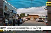 Asaltan estación de Servicio por cuarta vez